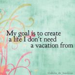 Vacation from Life
