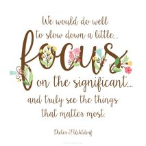 Slow down and Focus